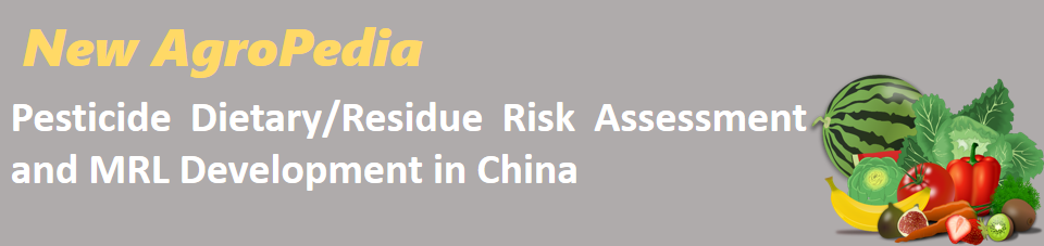 Pesticide Dietary/Residue Risk Assessment and MRL Development in China